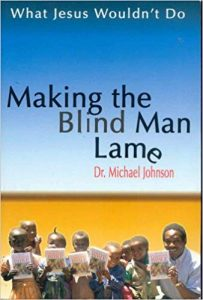 What Jesus Wouldn't Do: Making the Blind Man Lame