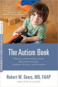 The Autism Book: What Every Parent Needs to Know About Early Detection, Treatment, Recovery, and Prevention (Sears Parenting Library)