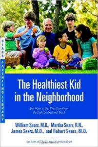 The Healthiest Kid in the Neighborhood: Ten Ways to Get Your Family on the Right Nutritional Track (Sears Parenting Library)
